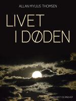 Livet i døden - Tove kofoed