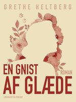 En gnist af glæde - Grethe Heltberg