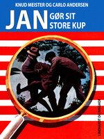 Jan gør sit store kup - Knud Meister,Carlo Andersen