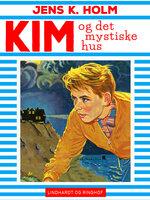 Kim og det mystiske hus - Jens K. Holm