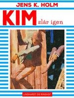 Kim slår igen - Jens K. Holm