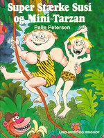 Super Stærke Susi og Mini-Tarzan - Palle Petersen
