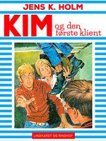 Kim og den første klient - Jens K. Holm