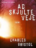 Ad skjulte veje - Charles Bristol
