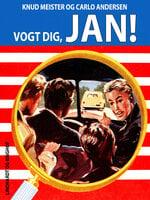 Vogt dig, Jan! - Knud Meister,Carlo Andersen