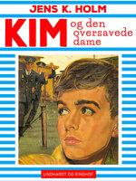 Kim og den oversavede dame - Jens K. Holm