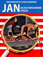 Jan og de forsvundne perler - Knud Meister,Carlo Andersen