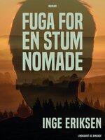 Fuga for en stum nomade - Inge Eriksen