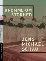Drømme om storhed - Jens Michael Schau