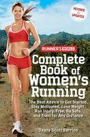Runner's World Complete Book of Women's Running - Dagny Barrios