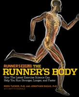 Runner's World The Runner's Body - Matt Fitzgerald, Jonathan Dugas, Ross Tucker