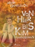 Von hier bis Kim - Bernt Danielsson