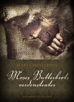 Moses Butterbrots verdensteater - Maria Helleberg