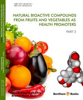 Natural Bioactive Compounds from Fruits and Vegetables as Health Promoters: Part 2 - Various Authors