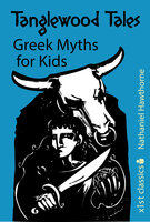 Tanglewood Tales: Greek Myths for Kids - Nathaniel Hawthorne