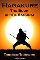 Hagakure: The Book of the Samurai - Yamamoto Tsunetomo