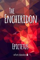 The Enchiridion - Epictetus Epictetus