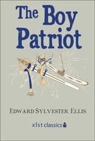 The Boy Patriot - Edward Sylvester Ellis
