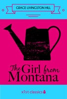 The Girl from Montana - Grace Livingston Hill