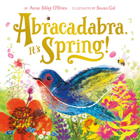 Abracadabra, It's Spring! - Anne Sibley O'Brien, Susan Gal