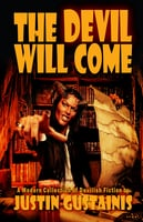 The Devil Will Come - Justin Gustainis