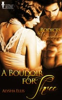 A Boudoir for Three - Alysha Ellis