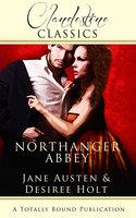 Northanger Abbey - Desiree Holt