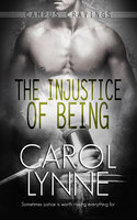 The Injustice of Being - Carol Lynne