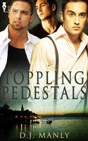 Toppling Pedestals - D.J. Manly