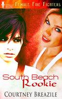 South Beach Rookie - Courtney Breazile