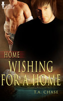 Wishing for a Home - T.A. Chase
