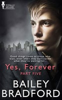 Yes, Forever - Part Five - Bailey Bradford