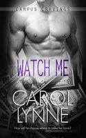 Watch Me - Carol Lynne