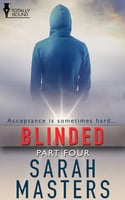 Blinded - Part Four - Sarah Masters