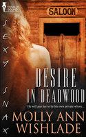 Desire in Deadwood - Molly Ann Wishlade