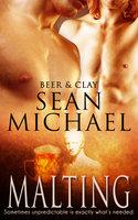 Malting (A Gay Erotic Romance) - Sean Michael