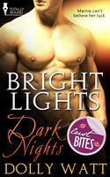 Bright Lights, Dark Nights - Dolly Watt