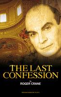 The Last Confession - Roger Crane
