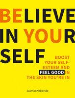 Believe in Yourself - Jasmin Kirkbride