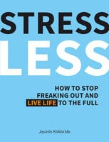 Stress Less - Jasmin Kirkbride
