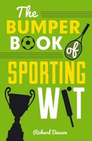 The Bumper Book of Sporting Wit - Richard Benson