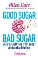 Good Sugar Bad Sugar - Allen Carr