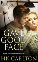 Gave Good Face - H.K. Carlton