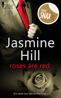 Roses are Red - Jasmine Hill
