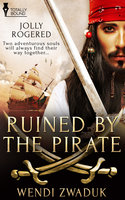 Ruined by the Pirate - Wendi Zwaduk