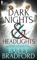 Dark Nights and Headlights - Bailey Bradford