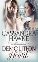 Demolition of the Heart - Cassandra Hawke