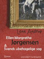 Ellen Margrethe Jørgensen & Svends ubehagelige sag - Lone Andrup