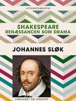 Shakespeare. Renæssancen som drama - Johannes Sløk