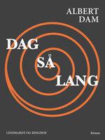 Dag så lang - Albert Dam